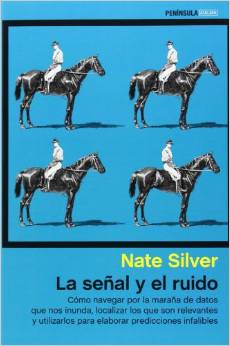 La señal y el ruido – Nate Silver (Síntesis y comentarios)